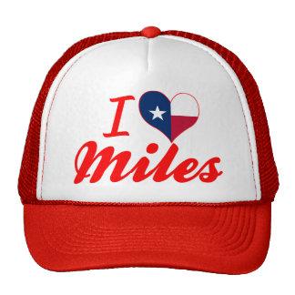 Amo las millas, Tejas Gorro