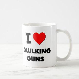 Amo las pistolas para calafatear tazas de café