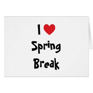 Amo las vacaciones de primavera tarjeta de felicitación