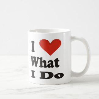 Amo lo que lo hago taza