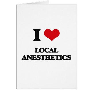 Amo los anestésicos locales tarjeta de felicitación