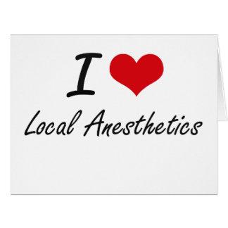 Amo los anestésicos locales tarjeta de felicitación grande