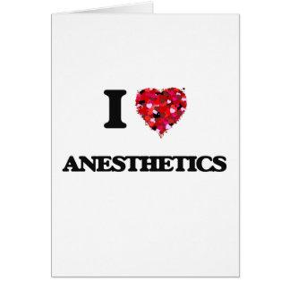 Amo los anestésicos tarjeta de felicitación