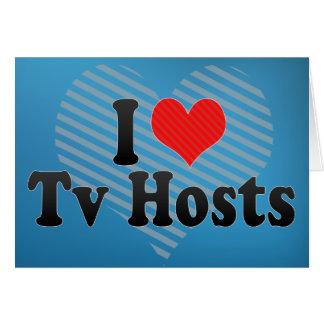 Amo los anfitriones de la TV Tarjeta De Felicitación