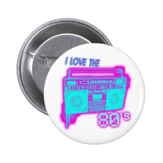 AMO los años 80 Pin Redondo 5 Cm