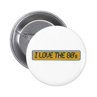 Amo los años 80 pin redondo de 2 pulgadas