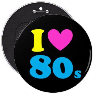 Amo los años 80 pin redondo de 6 pulgadas