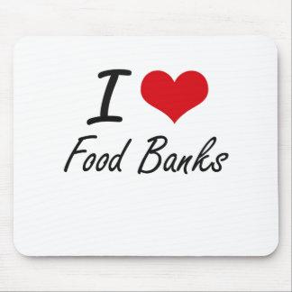 Amo los bancos de alimentos alfombrillas de ratón