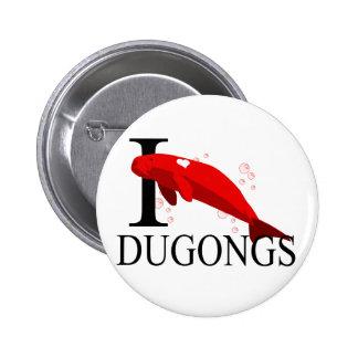 Amo los botones de Dugongs Pin Redondo De 2 Pulgadas