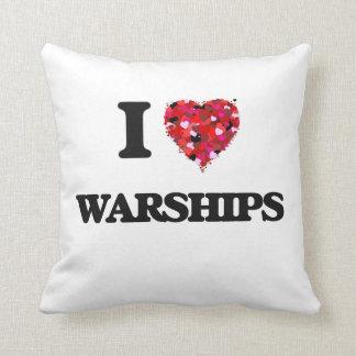 Amo los buques de guerra cojín