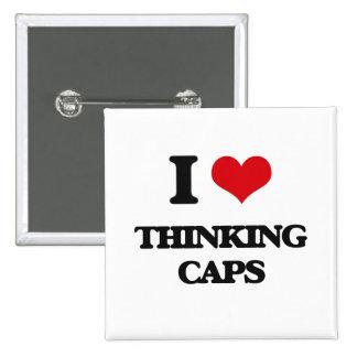 Amo los casquillos de pensamiento pin cuadrado