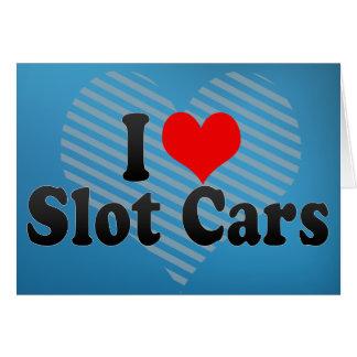Amo los coches de ranura tarjeta de felicitación