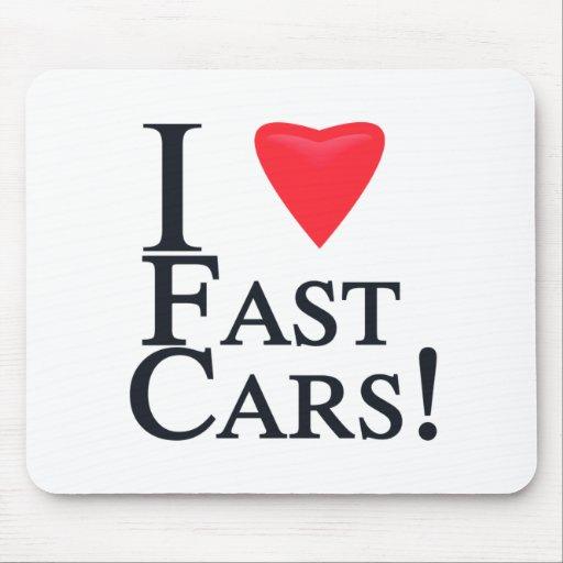 ¡Amo los coches rápidos! Tapete De Ratón