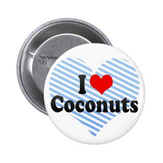 Amo los cocos pin redondo de 2 pulgadas