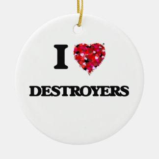 Amo los destructores adorno redondo de cerámica