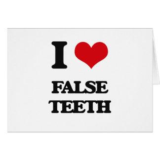 Amo los dientes falsos tarjeta de felicitación