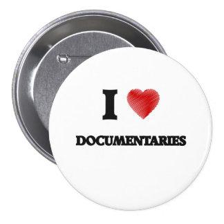 Amo los documentales pin redondo de 3 pulgadas