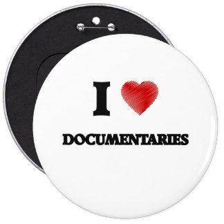Amo los documentales pin redondo de 6 pulgadas