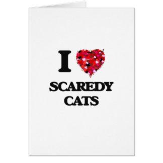 Amo los gatos de Scaredy Tarjeta De Felicitación