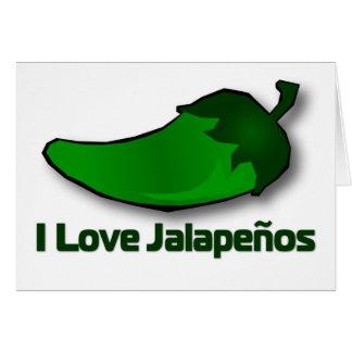 Amo los Jalapenos Tarjeta De Felicitación
