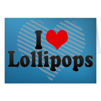 Amo los Lollipops Tarjeta