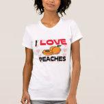 Amo los melocotones camisetas