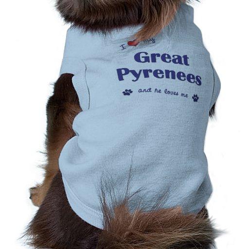 Amo los mis grandes Pirineos (el perro masculino) Camiseta De Mascota
