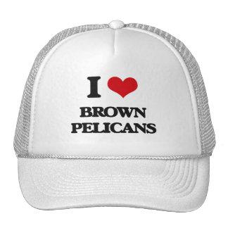 Amo los pelícanos de Brown Gorras De Camionero