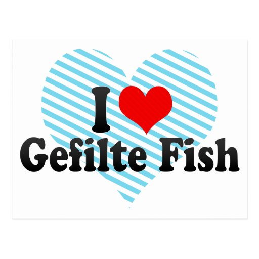 Amo los pescados de Gefilte Tarjeta Postal