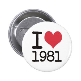 ¡Amo los productos 1981 y los diseños del corazón! Pin Redondo 5 Cm