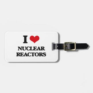 Amo los reactores nucleares etiquetas para equipaje