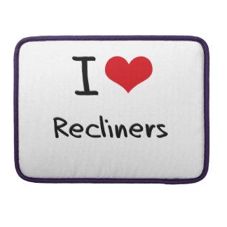 Amo los Recliners Fundas Para Macbooks