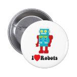 ¡Amo los robots! Pin Redondo 5 Cm