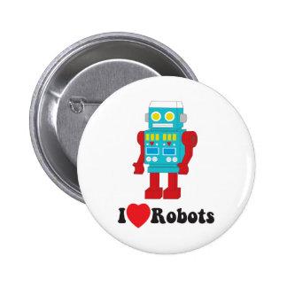 ¡Amo los robots! Pin Redondo De 2 Pulgadas