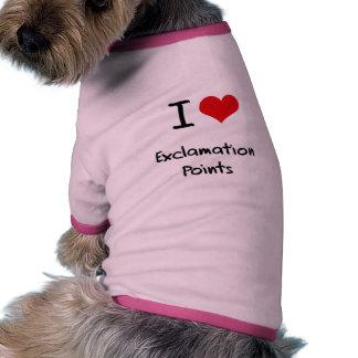 Amo los signos de exclamación ropa de perro