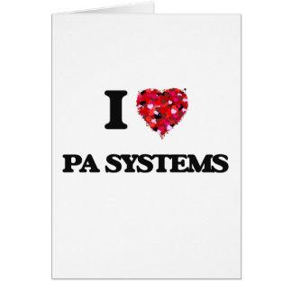 Amo los sistemas PA Tarjeta De Felicitación