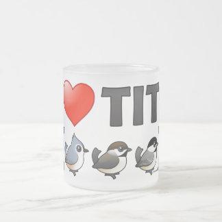 Amo los Tits (los pájaros) Taza De Cristal