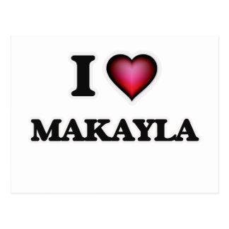 Amo Makayla Postales