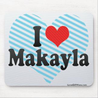 Amo Makayla Tapete De Ratón