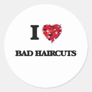 Amo malos cortes de pelo pegatina redonda
