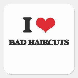 Amo malos cortes de pelo pegatina cuadrada