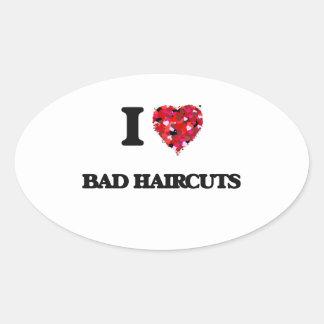 Amo malos cortes de pelo pegatina ovalada