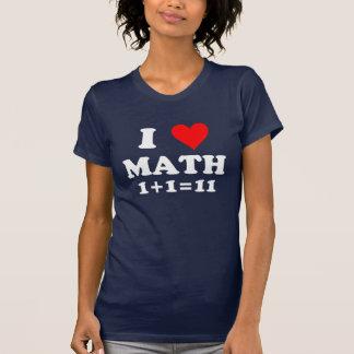 Amo matemáticas. 1+1=11 camisetas