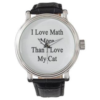 Amo matemáticas más que amor de I mi gato Relojes De Mano