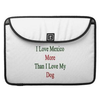 Amo México más que amor de I mi perro Funda Para Macbook Pro