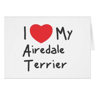 Amo mi Airedale Terrier Tarjeta De Felicitación