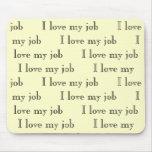 Amo mi amor      del trabajo I mi amor      del tr Alfombrilla De Ratones