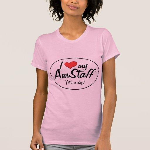 Amo mi AmStaff (es un perro) Camisetas