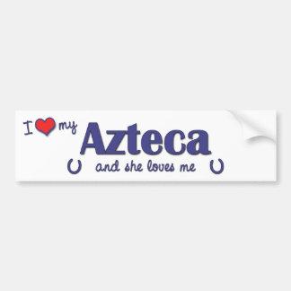 Amo mi Azteca (el caballo femenino) Etiqueta De Parachoque