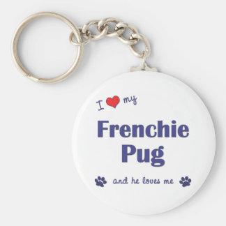 Amo mi barro amasado de Frenchie (el perro masculi Llavero Redondo Tipo Pin